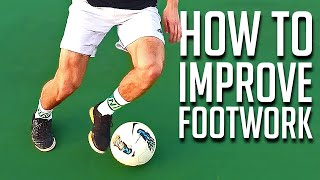 Video How to Improve Your Footwork in 4 Minutes - Soccer Tutorial MP3, 3GP, MP4, WEBM, AVI, FLV November 2017