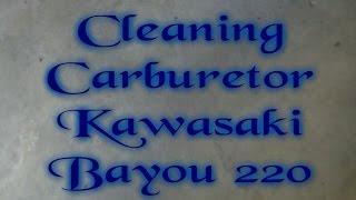 6. Cleaning Carburetor Kawasaki Bayou 220