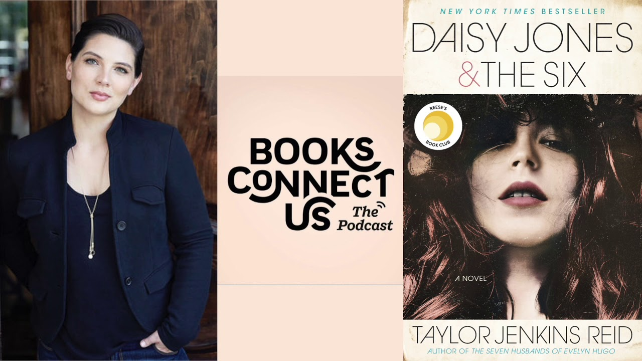 Taylor Jenkins Reid, author of DAISY JONES AND THE SIX | Books Connect Us podcast
