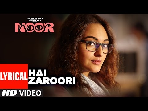 Hai Zaroori Lyrical Video Song | NOOR | Sonakshi S