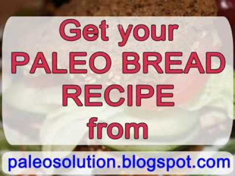Paleo Bread Recipe – Paleo Recipe Book