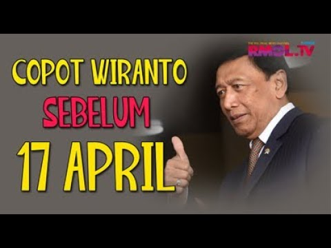 Copot Wiranto Sebelum 17 April