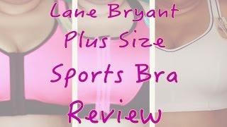 Lane Bryant Plus Size Sports Bras Review (Watch in HD)