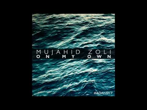 Mujahid Zoli - On My Own [A Dal 2017]