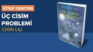 Üç Cisim Problemi - Çinli bilim kurgu yazarı Cixin Liu tarafından yazılan bol ödüllü bir kitap. İnceliyoruz.