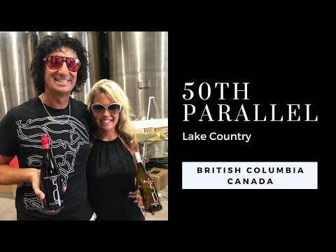 50th Parallel Estate - Kelowna Wineries Are Doing Amazing Things