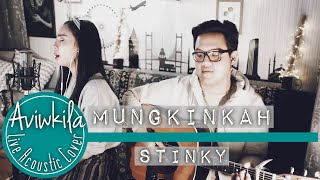 Video Stinky - Mungkinkah (Aviwkila Cover) MP3, 3GP, MP4, WEBM, AVI, FLV Agustus 2018