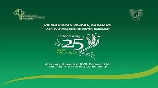 25 Years Accomplishment of KVK Baramati for Serving the Farmers Community