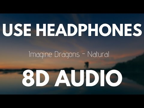 Video Imagine Dragons - Natural (8D AUDIO) download in MP3, 3GP, MP4, WEBM, AVI, FLV January 2017