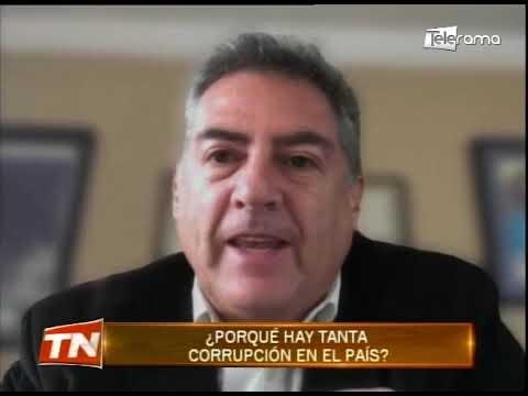 Hacia Dónde Vamos: ¿Porqué hay tanta corrupción en el país?