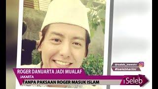 Video Resmi Jadi Mualaf, Terungkap Alasan Roger Danuarta  Masuk Islam - iSeleb 01/11 MP3, 3GP, MP4, WEBM, AVI, FLV November 2018