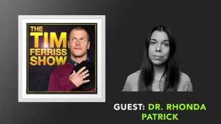 Dr. Rhonda Patrick on the Tim Ferriss Show