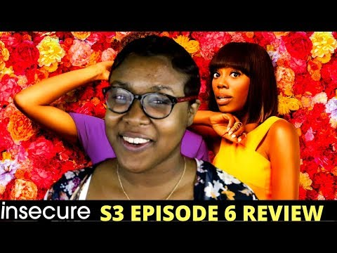 Insecure Season 3 Episode 6 Review