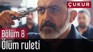 Video Çukur 8. Bölüm - Ölüm Ruleti MP3, 3GP, MP4, WEBM, AVI, FLV Agustus 2018
