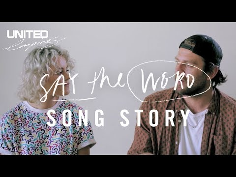 Say The Word Song Story -- Hillsong UNITED