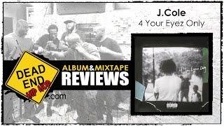 J. Cole - 4 Your Eyez Only Album Review   DEHH