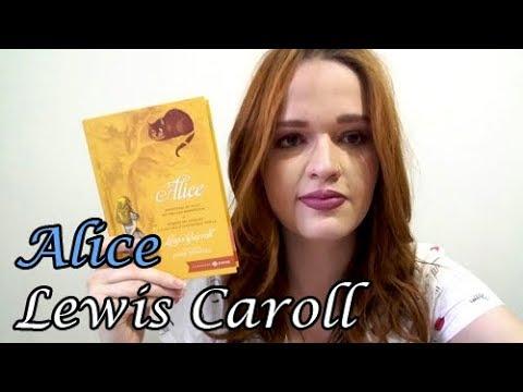 Alice no País das Maravilhas e Através do Espelho - Lewis Caroll