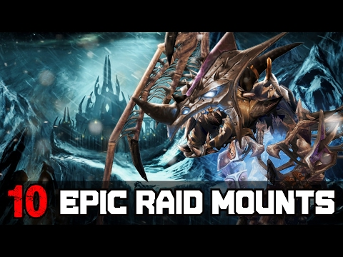 Top 10 Most Epic Looking Raid Mounts In World of Warcraft (видео)
