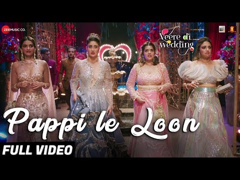 Pappi Le Loon - Full Video |Veere Di Wedding |Kare