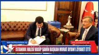 İstanbul Valisi Vasip Şahin Başkan Murat Aydını Ziyaret Etti
