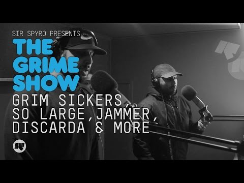 THE GRIME SHOW: GRIM SICKERS, SO LARGE, JAMMER, DISCARDA, JAMMIN & MORE @SIRSPYRO