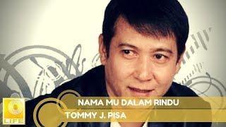Video Tommy J.Pisa - Nama Mu Dalam Rindu (Official Music Audio) MP3, 3GP, MP4, WEBM, AVI, FLV Juli 2018