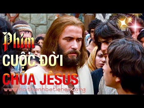 Phim Cuộc Đời Chúa Jêsus - Tin Lành (Full)