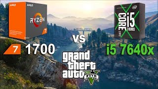 i5 7640x vs Ryzen 7 1700 in Grand Theft Auto V (GTX 1070)System: Windows 10AMD Ryzen 7 1700 3.0GhzGigabyte GA-AB350-Gaming 3RAM 3200MhzIntel i5 7640x 4.0GhzASUS TUF X299RAM 3200MhzGTX 1070 8Gb16Gb RAM DDR4 Kingston HyperX Predator Black