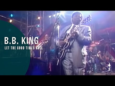 BB King - Let The Good Times Roll (From
