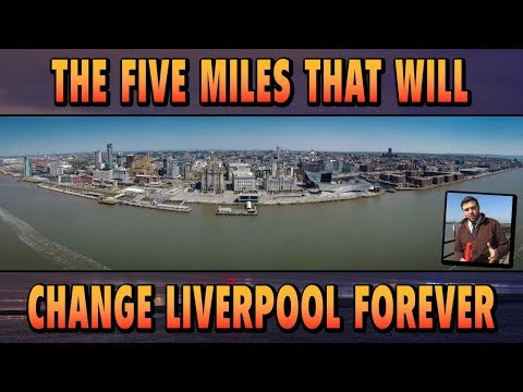The Five Miles That Will Change Liverpool Forever