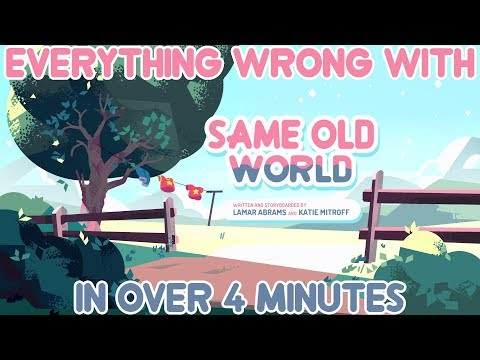 """Everything Wrong With Steven Universe's """"Same Old World"""" In Over 4 Minutes"""