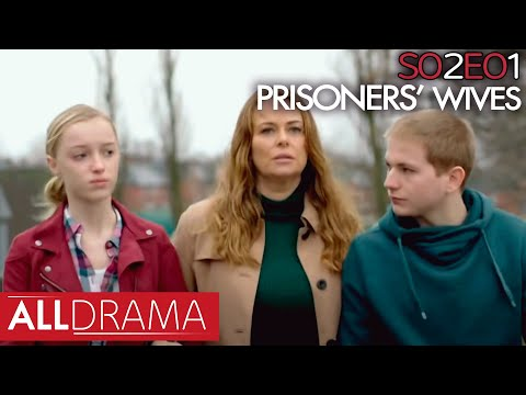 Prisoners' Wives: Series 2 Episode 1 (British Drama) | Full Episodes | All Drama