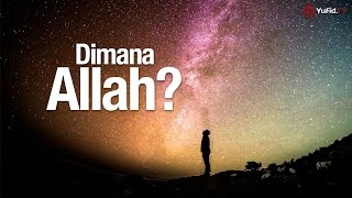 Video Ceramah Singkat: Dimana Allah? - Ustadz Abdurrahman Thoyyib, Lc. MP3, 3GP, MP4, WEBM, AVI, FLV Oktober 2017
