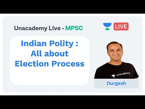 Polity | Part - 4 | Indian Polity : All about Election Process | MPSC | Durgesh Makwan