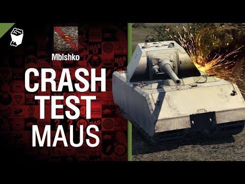 Crash Test №1: Maus - от Mblshko [World of Tanks]