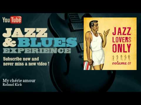 Roland Kirk - My chérie amour - JazzAndBluesExperience online metal music video by RAHSAAN ROLAND KIRK