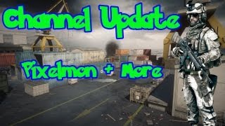 BF3 Channel Update, Whats Going on with Pixelmon, Potential New Series and New Pixelmon Server!