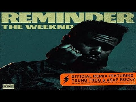 The Weeknd Ft. Young Thug & ASAP Rocky – Reminder (Remix) (Radio Rip)
