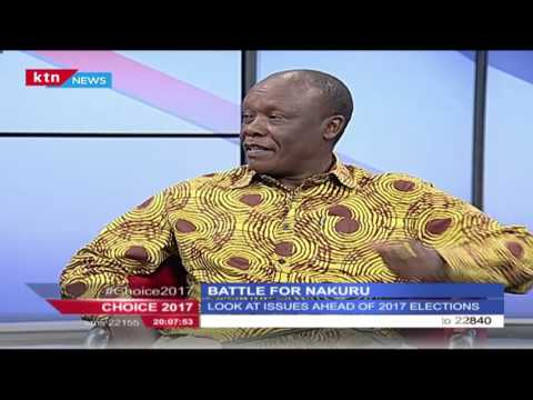 CHOICE 2017: Battle for Nakuru, 30th May 2016 Part 1