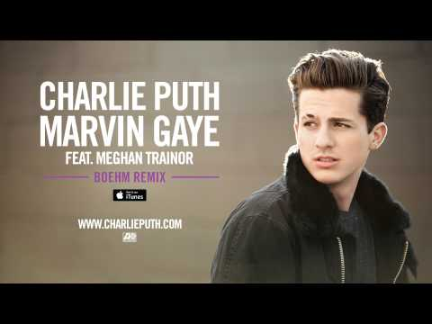 Charlie Puth - Marvin Gaye (feat. Meghan Trainor) [Boehm Remix] (Official Audio)