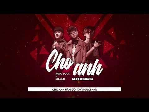 Cho Anh | Ngọc Dolil ft. StillaD (Prod by VRT) - Thời lượng: 4:45.