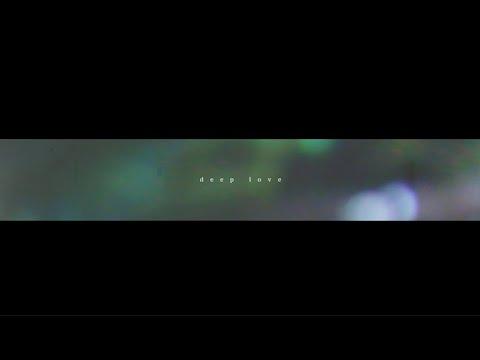 , title : '「deep love」 - Split end (Official Music Video)'