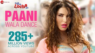 Download Lagu Paani Wala Dance - Sunny Leone - Full Video | Kuch Kuch Locha Hai | Ikka | Arko | Intense Mp3