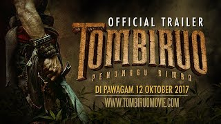 Nonton Tombiruo  Penunggu Rimba   Official Trailer  Hd   Di Pawagam 12 Oktober 2017  Film Subtitle Indonesia Streaming Movie Download