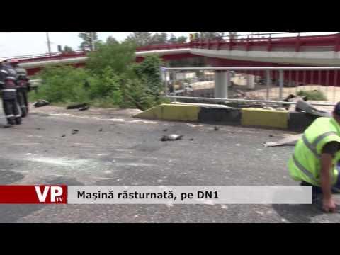 Maşină răsturnată, pe DN1