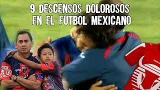 Video 9 Descensos dolorosos en el Futbol Mexicano MP3, 3GP, MP4, WEBM, AVI, FLV Februari 2019