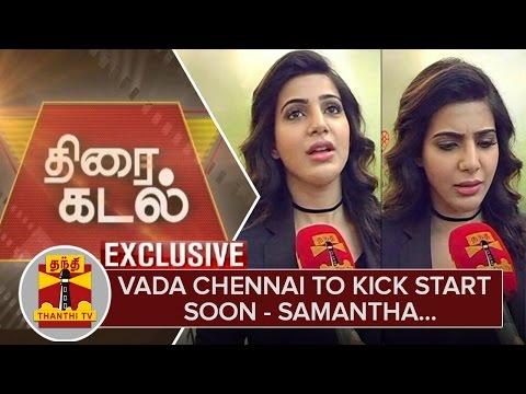 Exclusive--Vada-Chennai-to-Kick-Start-Soon--Actress-Samantha-Thanthi-TV