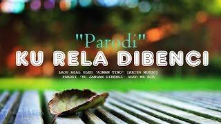 Video Mr Bie - Ku Jangan Dibenci | Ku Rela Dibenci 'Parodi' MP3, 3GP, MP4, WEBM, AVI, FLV Oktober 2017