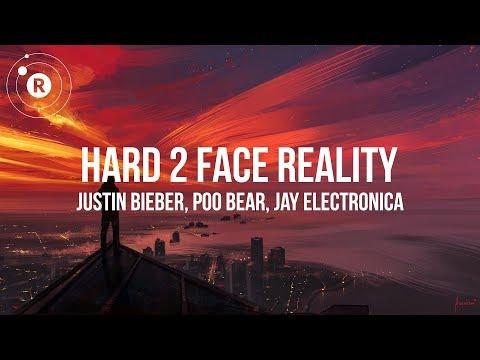 Justin Bieber, Poo Bear, Jay Electronica - Hard 2 Face Reality (Lyrics / Lyric Video)