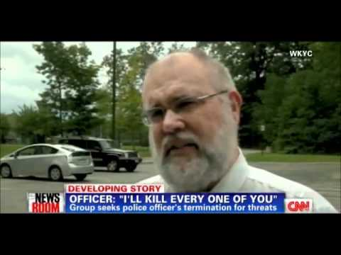 """Canton Police Officer: """"I'll Kill Every One Of You Motherfuckers"""""""